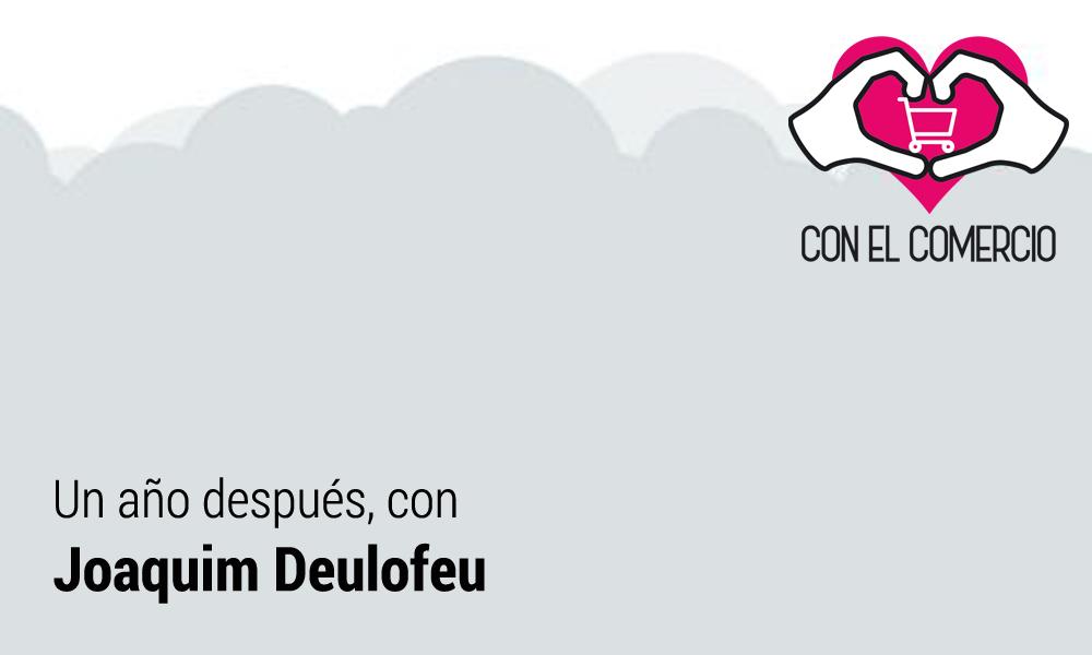 Un año después, con Joaquim Deulofeu